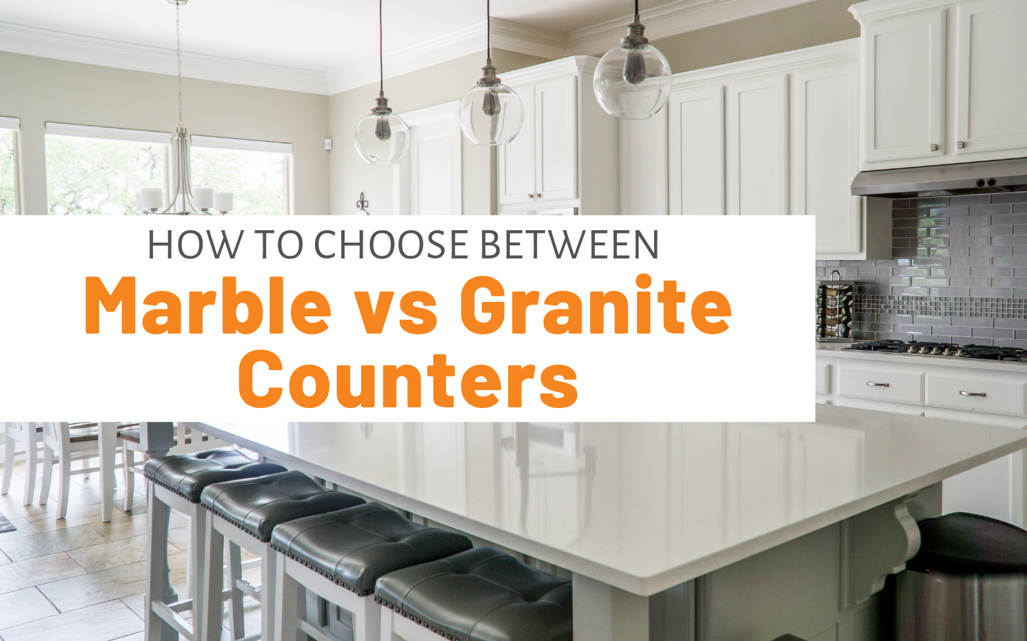 "Featured image for ""How To Choose Between Marble vs Granite Counters"" blog post"