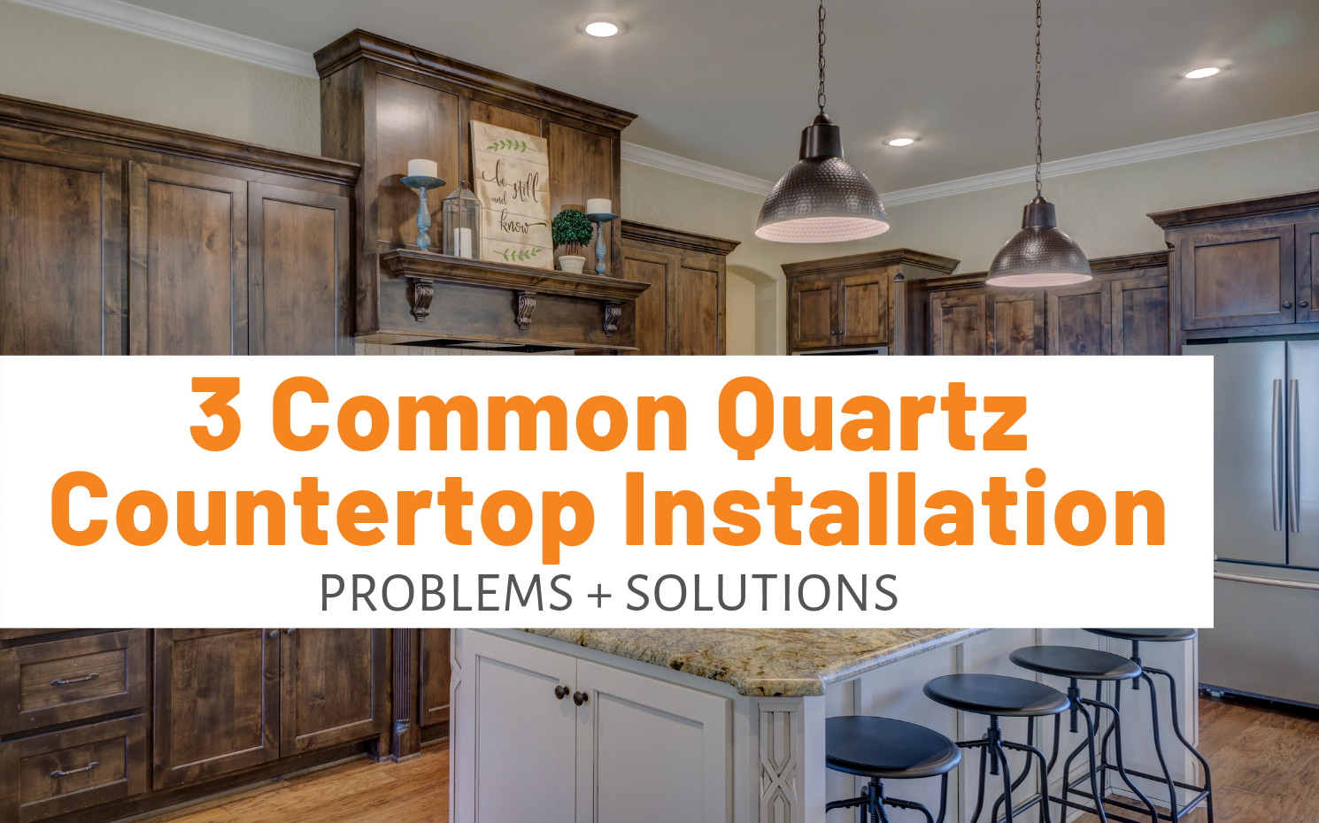 "Featured image for ""3 Common Quartz Countertop Installation Problems + Solutions"" blog post"