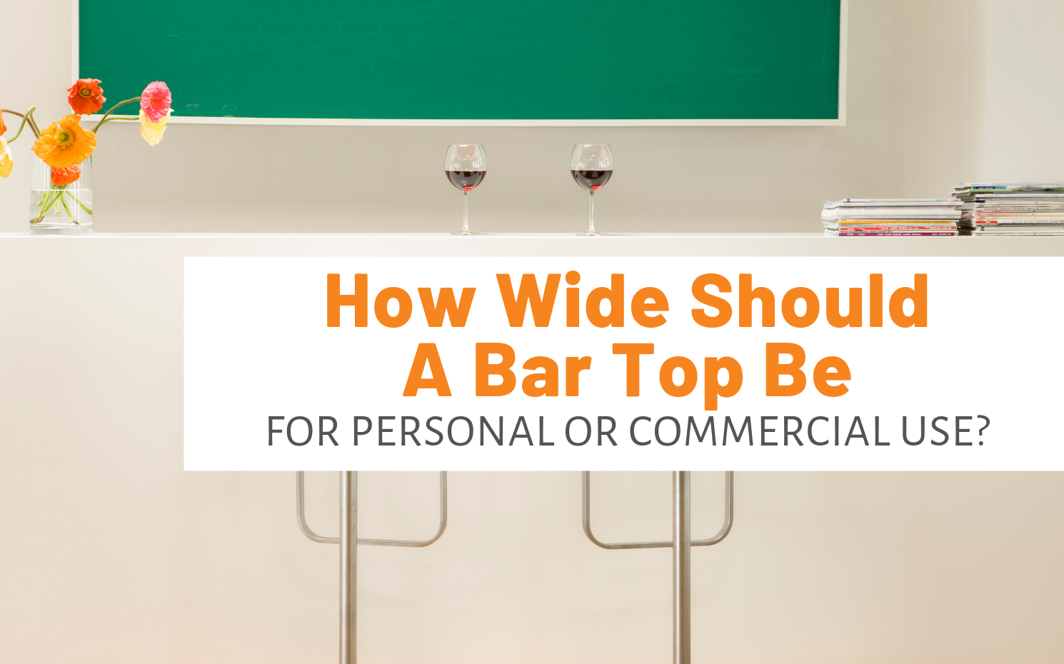 """Featured image for """"How Wide Should A Bar Top Be For Personal Or Commercial Use?"""" blog post"""