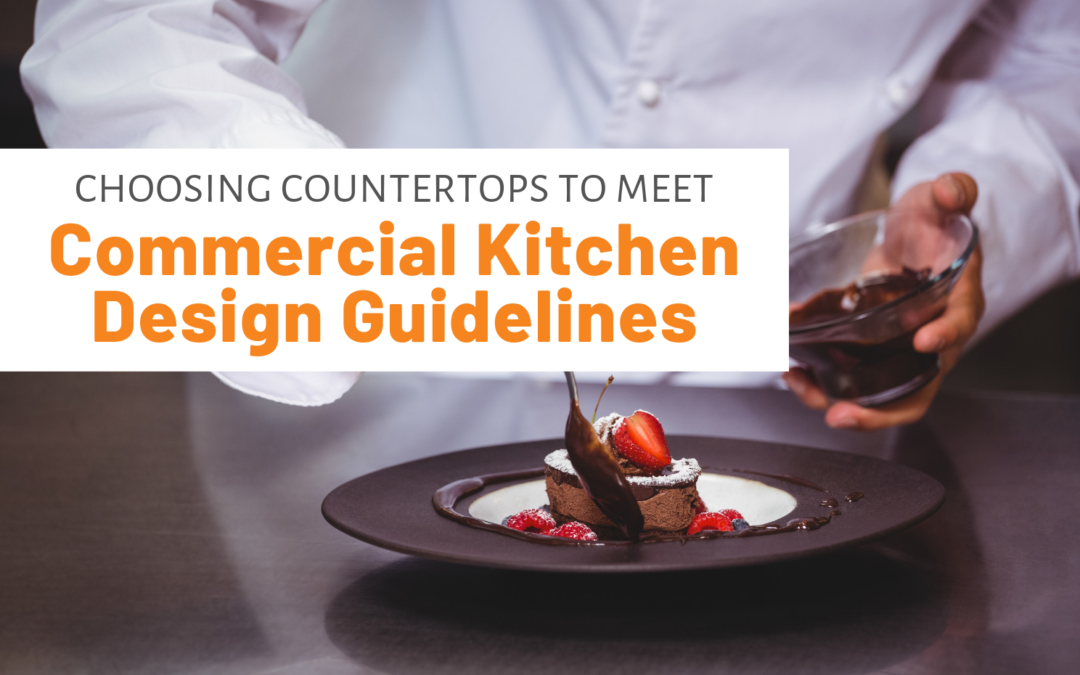 Choosing Countertops To Meet Commercial Kitchen Design Guidelines