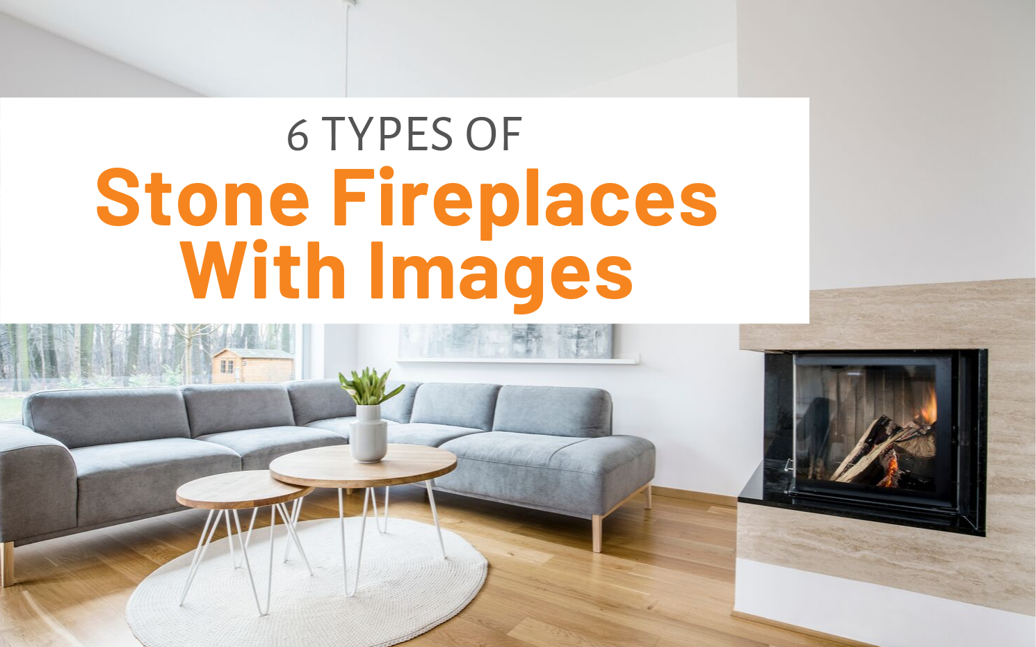 """Featured image for """"6 Types Of Stone Fireplaces With Images"""" blog post"""