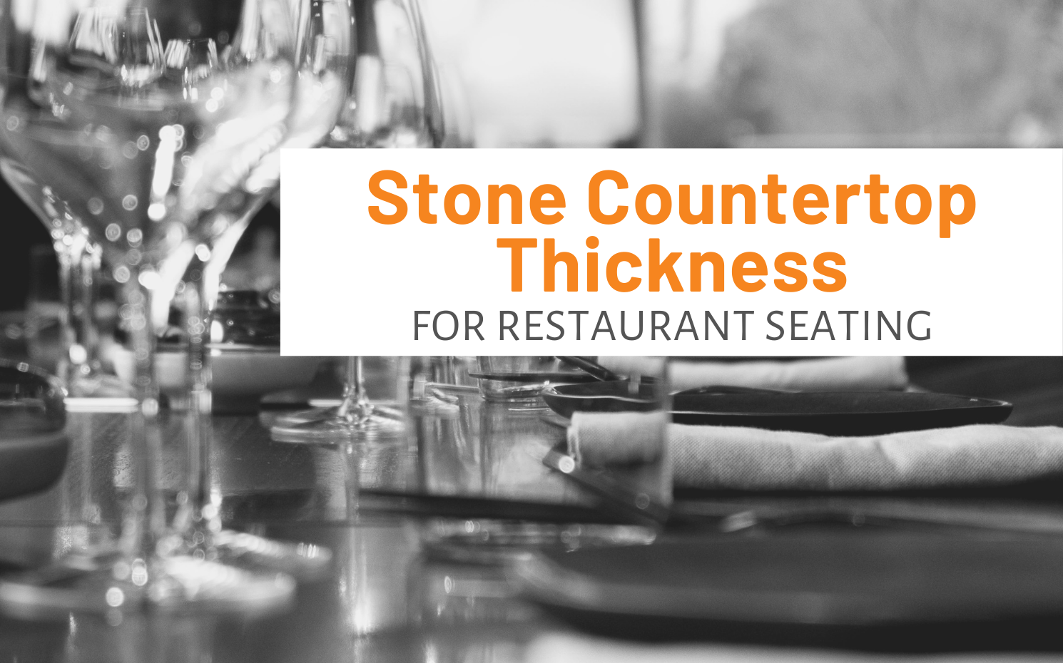 """Featured image for """"Stone Countertop Thickness For Restaurant Seating"""" blog post"""