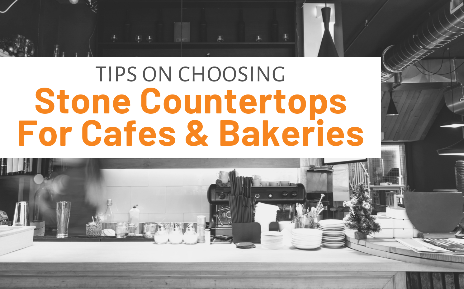 "Featured image for ""Tips On Choosing Stone Countertops For Cafes & Bakeries"" blog post"