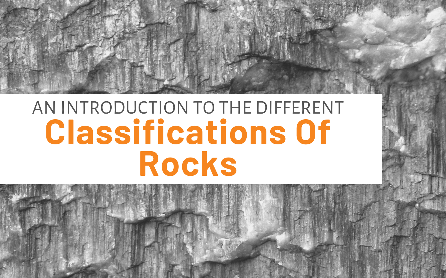 "Featured image for ""An Introduction To The Different Classifications Of Rocks"" blog post"