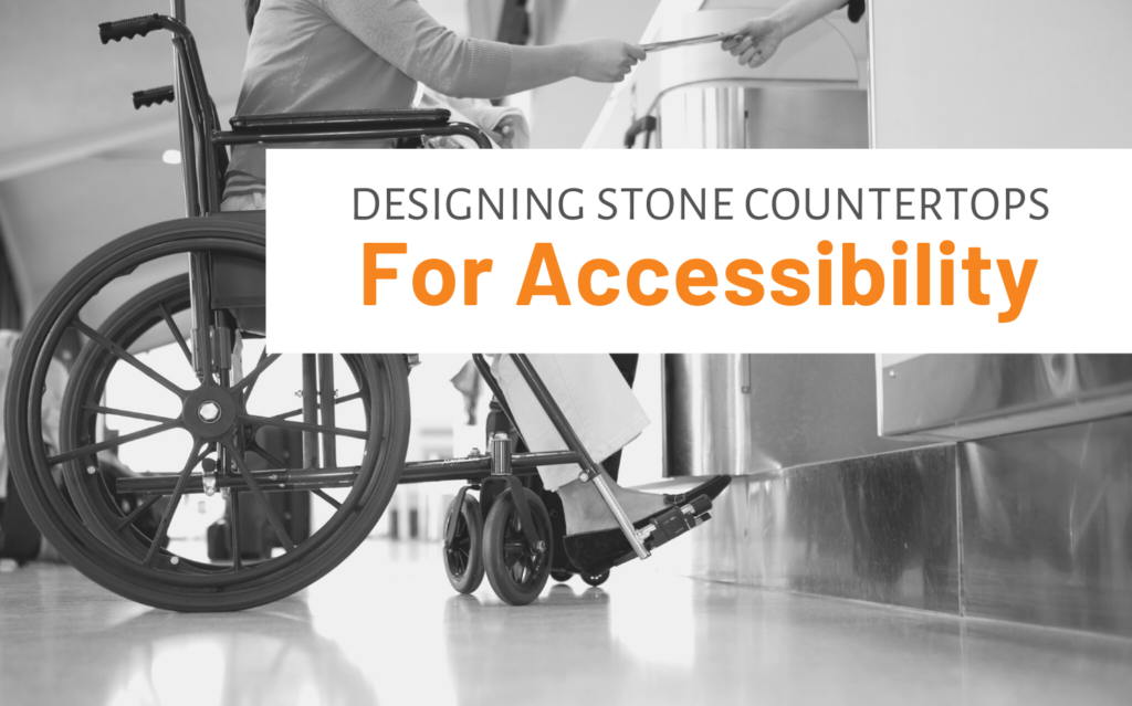 "Featured image for ""Designing Stone Countertops For Accessibility"" blog post"