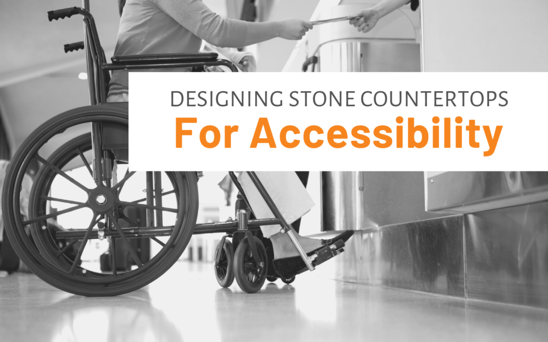 Designing Stone Countertops For Accessibility